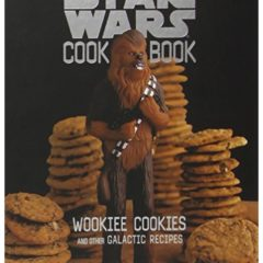 The Star Wars cook book. Wookiee cookies and other galactic recipes. (Robin Davis)