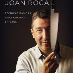 Cocina con Joan Roca. Técnicas básicas para cocinar en casa (Joan Roca)